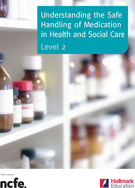 NCFE level 2 certificate in the safe handling of medicatiion in health and social care